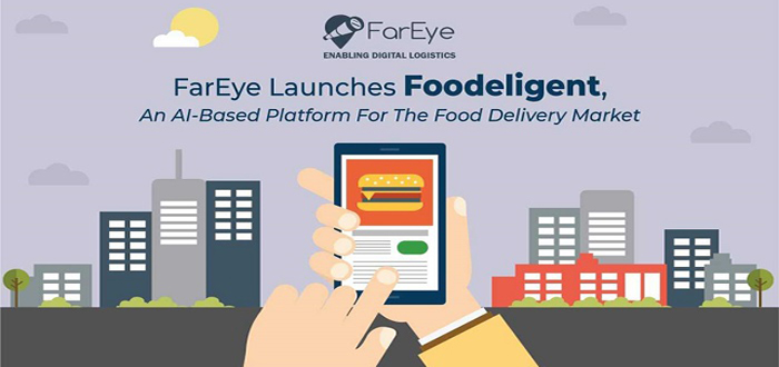 FarEye Launches Foodeligent, An AI-Based Platform For The Food Delivery Market .